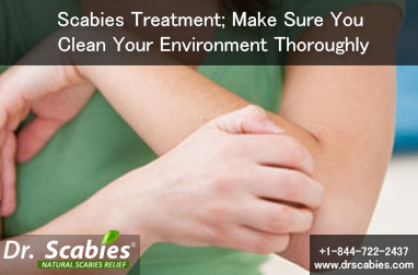 Scabies Treatment; Make Sure You Clean Your Environment Thoroughly