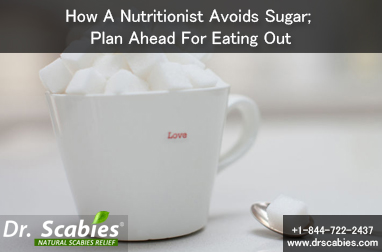 How A Nutritionist Avoids Sugar; Plan Ahead For Eating Out